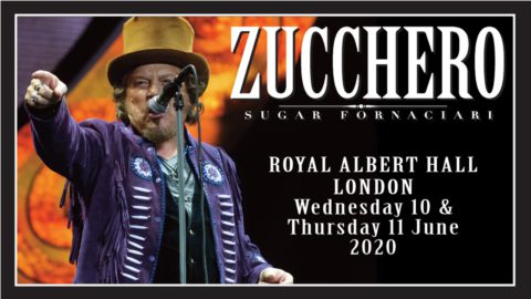 JUNE 10th & 11th 2020: ZUCCHERO LIVE AT THE ROYAL ALBERT HALL, LONDON