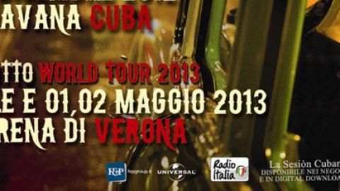 """""""La Sesión Cubana"""" WORLD TOUR 2013  debutta dall'ITALIA con 3 concerti evento all'ARENA DI VERONA"""
