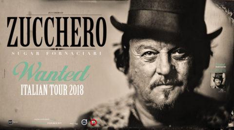 """Zucchero torna live in Italia nel 2018 con """"WANTED – Italian Tour 2018"""" il tour nei palasport delle principali città italiane"""
